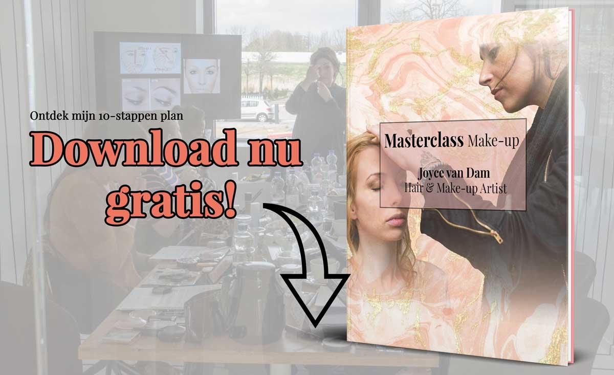 Download hier mijn Masterclass Make-up E-book. Met mijn zelf ontwikkelde 10-stappen plan heb krijg je alles uitgelegd voor een prachtige make-up!